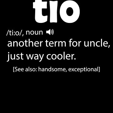 Tio - Funny Uncle Term by edgyshop