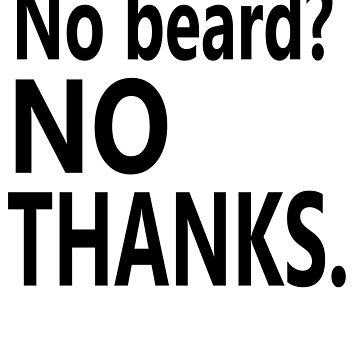 No Beard No THANKS (black)  by cnkna