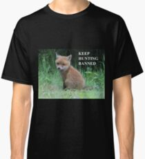 The Fox cub - keep hunting banned Classic T-Shirt