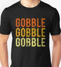 Cute Distressed Gobble Gobble Gobble Thanksgiving T-shirt Unisex T-Shirt