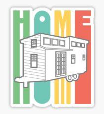Home… Tiny Home Stickers Sticker