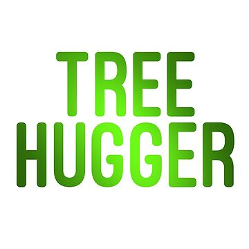 Tree Hugger by Mkirkdesign