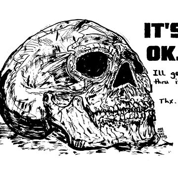 ITS OK by mustachiosaurus