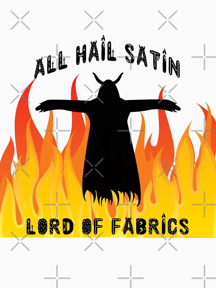 All Hail Satin Lord of Fabrics by raineofiris