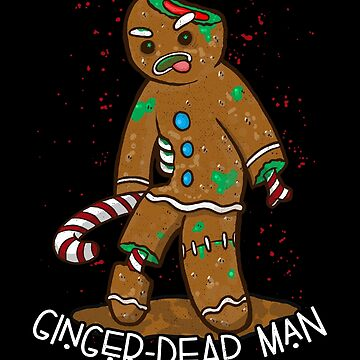 Gingerbread Zombie Ginger-dead Man Funny Christmas Design Anti-Christmas Gift by nvdesign