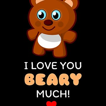 I Love You Bear Y Much Cute Bear Pun by DogBoo