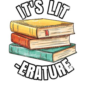 It's LIT -ERATURE Literature Funny Design by wrestletoys