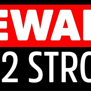 Beware of 2 stroke by lolotees