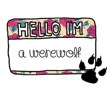 Hello I'm [A Werewolf] by thescudders