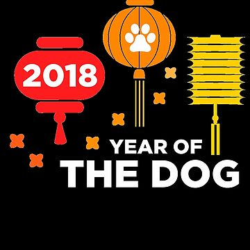 Year Of The Dog 2018 Gift by Reutmor