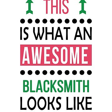 Blacksmith Awesome Looks Birthday Christmas Funny  by smily-tees