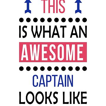 Captain Awesome Looks Birthday Christmas Funny  by smily-tees