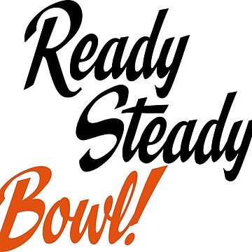 Ready steady bowl by Vectorqueen