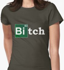 breaking bitch Womens Fitted T-Shirt