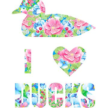 I Love Ducks Floral Duck Lovers by LarkDesigns