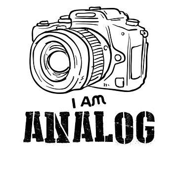 I Am Analog by dreamhustle