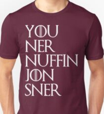 jon snow ners nuffin T-Shirt