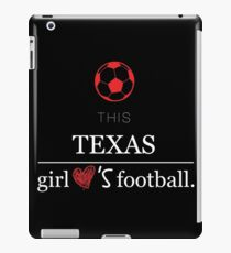 This Texas Girl Loves Football T-shirt iPad Case/Skin