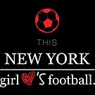 This New York Girl Loves Football T-shirt by wantneedlove