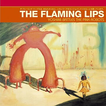 Flaming Lips - Yoshimi Battles the Pink Robots by Wyllydd