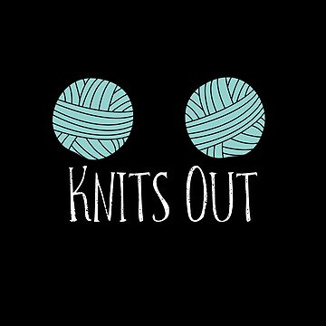 Funny Knitter T-shirt Knits Out Knitting Pun Needles Crafter by rainydaysstudio