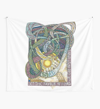 Work of Our Hands Wall Tapestry