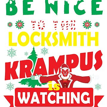 Be Nice To The Locksmith Krampus Is Watching Funny Xmas Design by epicshirts