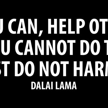 If you can, help others; if you cannot do that, at least do not harm them (white) by designite