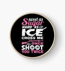 Sweet As Sugar Hard As Ice Cross Me Once I Will Shoot You Twice T-shirt Clock