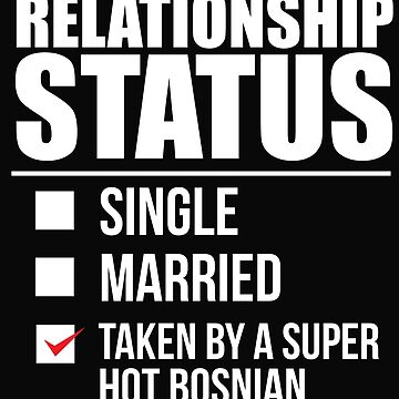 Relationship status taken by super hot Bosnian Bosnia Valentine's Day by losttribe