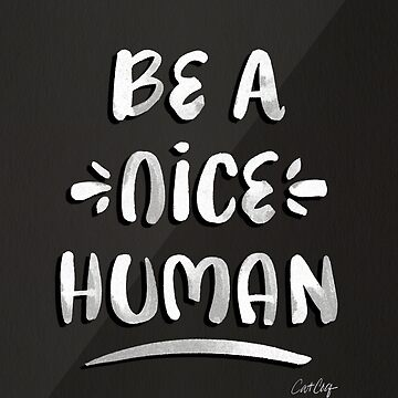 Be a Nice Human – White Type on Black Palette by catcoq