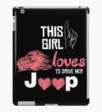 This Girl Loves To Drive Her Jeep T-shirt iPad Case/Skin