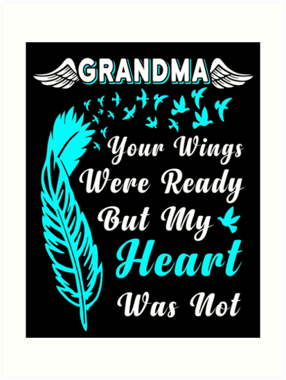 Grandma Your Wings Were Ready But My Heart Was Not T Shirt In