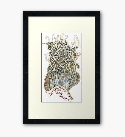 Let Our Voices Rise Like Incense Framed Print