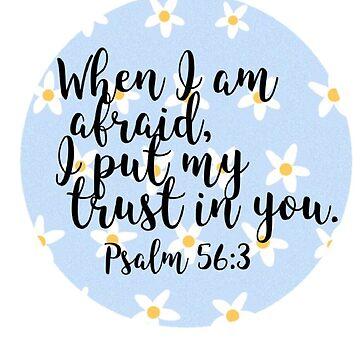 Psalm 56:3 by azaleas