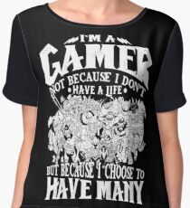 Dota 2 Shirts: I am a (DOTA) gamer. Not because I don't have a life, but because I choose to have many! Chiffon Top