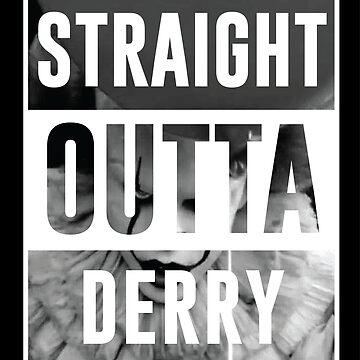 Straight Outta Derry by kjanedesigns