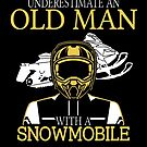 Never Underestimate An Old Man With A Snowmobile T-Shirt by wantneedlove