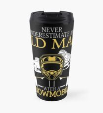 Never Underestimate An Old Man With A Snowmobile T-Shirt Travel Mug