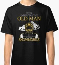 Never Underestimate An Old Man With A Snowmobile T-Shirt Classic T-Shirt