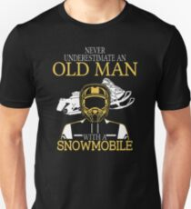 Never Underestimate An Old Man With A Snowmobile T-Shirt Unisex T-Shirt