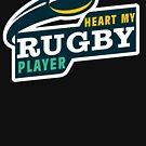Heart My Rugby Player by Laughingbellies