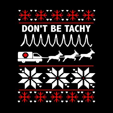 Tachy Ugly Sweater EMT ER Gift by Katnovations