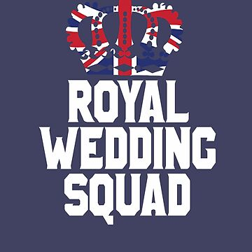Royal Wedding Squad England UK Great Britain Funny T-Shirt  by lukeyr1