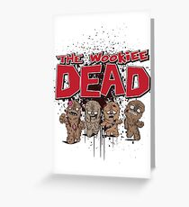 The Wookiee Dead Greeting Card