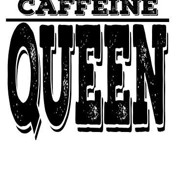 Caffeine Queen | Coffee Lover | Women's Coffee Mug | Women's Coffee Shirt | Caffeine Addict Junkie | Coffee Lover  by RMorra