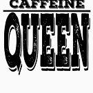 Caffeine Queen   Coffee Lover   Women's Coffee Mug   Women's Coffee Shirt   Caffeine Addict Junkie   Coffee Lover  by RMorra