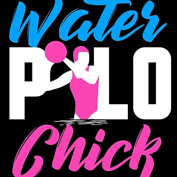 Water Polo Chick Women Teens Girls Sports Gift Idea by kh123856