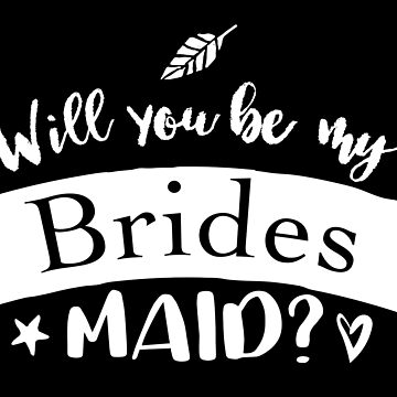 Will you be my BRIDESMAID?  by jazzydevil