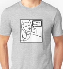True, True Cat Unisex T-Shirt